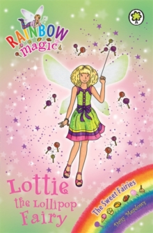 Lottie the Lollipop Fairy : The Sweet Fairies Book 1, Paperback Book