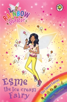 Esme the Ice Cream Fairy : The Sweet Fairies Book 2, Paperback Book