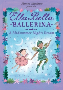 Ella Bella Ballerina and A Midsummer Night's Dream, Hardback Book