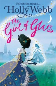A Magical Venice story: The Girl of Glass : Book 4, Paperback Book