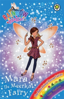 Rainbow Magic: Mara the Meerkat Fairy : The Baby Animal Rescue Fairies Book 3, Paperback / softback Book