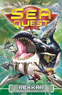 Sea Quest: Rekkar the Screeching Orca : Book 13, Paperback Book