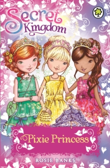 Secret Kingdom: Pixie Princess : Special 4, Paperback Book