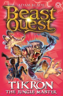 Beast Quest: Tikron the Jungle Master : Series 14 Book 3, Paperback / softback Book