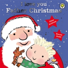 I Love You, Father Christmas, Board book Book