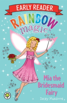 Rainbow Magic Early Reader: Mia the Bridesmaid Fairy, Paperback Book