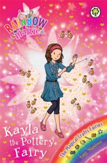 Rainbow Magic: Kayla the Pottery Fairy : The Magical Crafts Fairies Book 1, Paperback Book