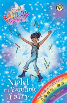 Violet the Painting Fairy : The Magical Crafts Fairies Book 5, Paperback Book