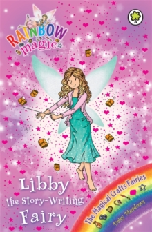 Rainbow Magic: Libby the Story-Writing Fairy : The Magical Crafts Fairies Book 6, Paperback Book