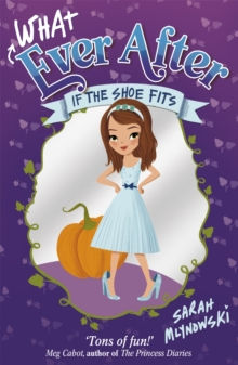 Whatever After: If the Shoe Fits : Book 2, Paperback Book