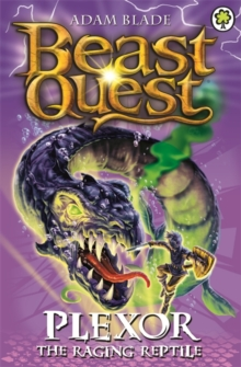 Beast Quest: Plexor the Raging Reptile : Series 15 Book 3, Paperback / softback Book