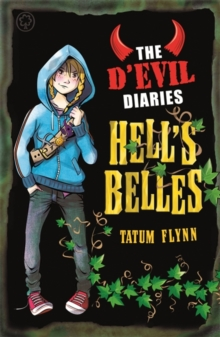 The D'Evil Diaries: Hell's Belles : Book 2, Paperback / softback Book