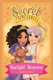 Secret Princesses: Starlight Sleepover : Book 3, Paperback Book