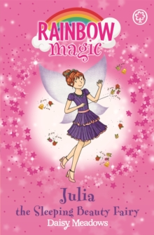 Rainbow Magic: Julia the Sleeping Beauty Fairy : The Fairytale Fairies Book 1, Paperback / softback Book
