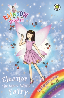 Eleanor the Snow White Fairy : The Fairytale Fairies Book 2, Paperback Book