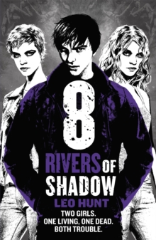 Eight Rivers of Shadow : Thirteen Days of Midnight Trilogy Book 2, Paperback Book