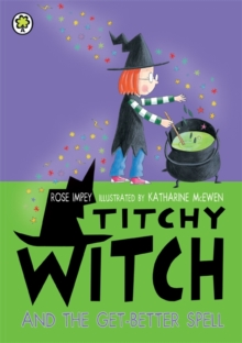 Titchy Witch and the Get-Better Spell, Paperback Book