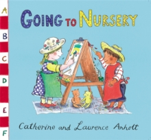 Anholt Family Favourites: Going to Nursery, Paperback / softback Book