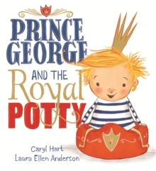 Prince George and the Royal Potty, Hardback Book