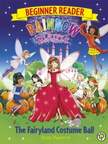 Rainbow Magic Beginner Reader: The Fairyland Costume Ball : Book 5, Paperback Book