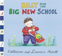 Anholt Family Favourites: Billy and the Big New School, Paperback Book