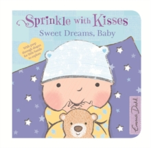 Sprinkle With Kisses: Sweet Dreams, Baby Board Book, Board book Book