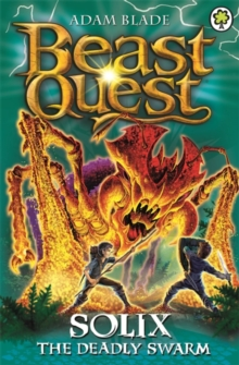 Beast Quest: Solix the Deadly Swarm : Series 16 Book 3, Paperback / softback Book