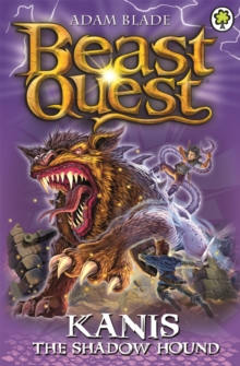 Beast Quest: Kanis the Shadow Hound : Series 16 Book 4, Paperback / softback Book