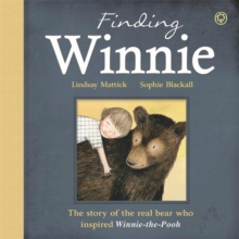 Finding Winnie: The Story of the Real Bear Who Inspired Winnie-the-Pooh, Paperback Book