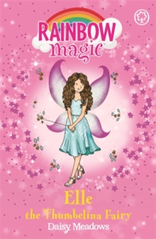 Elle the Thumbelina Fairy : The Storybook Fairies Book 1, Paperback Book