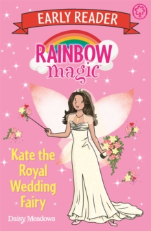 Rainbow Magic Early Reader: Kate the Royal Wedding Fairy, Paperback / softback Book