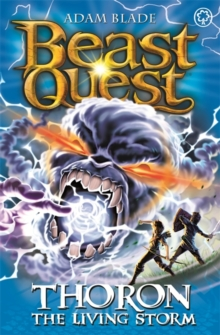 Beast Quest: Thoron the Living Storm : Series 17 Book 2, Paperback / softback Book