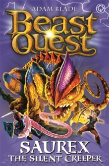 Beast Quest: Saurex the Silent Creeper : Series 17 Book 4, Paperback / softback Book
