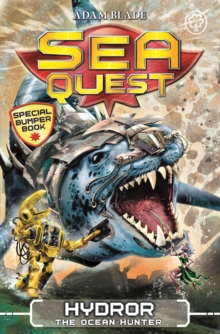 Sea Quest: Hydror the Ocean Hunter : Special 7, Paperback / softback Book