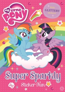My Little Pony: Super Sparkly Sticker Fun, Paperback Book