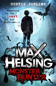 Max Helsing, Monster Hunter : Book 1, Paperback Book