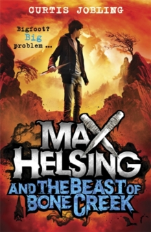 Max Helsing and the Beast of Bone Creek : Book 2, Paperback Book