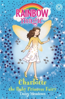 Rainbow Magic: Charlotte the Baby Princess Fairy : Special, Paperback Book
