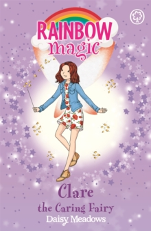 Rainbow Magic: Clare the Caring Fairy : The Friendship Fairies Book 4, Paperback / softback Book