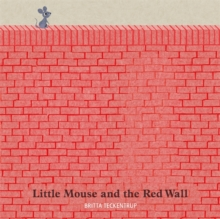 Little Mouse and the Red Wall, Hardback Book
