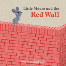 Little Mouse and the Red Wall, Paperback / softback Book