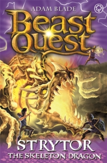 Beast Quest: Strytor the Skeleton Dragon : Series 19 Book 4, Paperback / softback Book