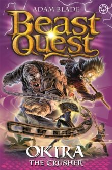 Beast Quest: Okira the Crusher : Series 20 Book 3, Paperback / softback Book