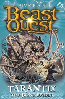 Beast Quest: Tarantix the Bone Spider : Series 21 Book 3, Paperback / softback Book