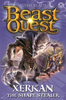 Beast Quest: Xerkan the Shape Stealer : Series 23 Book 4, Paperback / softback Book