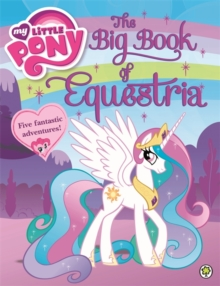 My Little Pony: The Big Book of Equestria, Paperback Book
