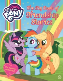 My Little Pony: The Big Book of Friendship Stories, Hardback Book
