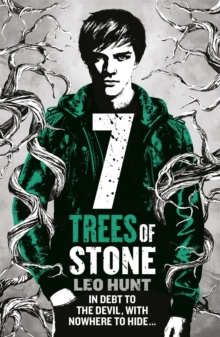 Seven Trees of Stone : Thirteen Days of Midnight Trilogy Book 3, Paperback / softback Book