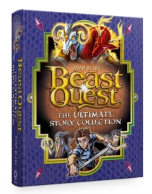 Beast Quest: The Ultimate Story Collection, Hardback Book