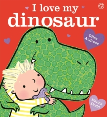 I Love My Dinosaur, Hardback Book